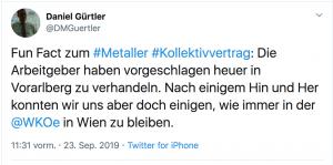 Auch auf Twitter wird der Metaller KV 2019 also die Lohnverhandlungen der Metaller und die Kollektivvertrags Verhandlungen der Metaller diskutiert. Hier ein Tweet vom Pressesprecher von Barbara Teiber, Daniel Gürtler.